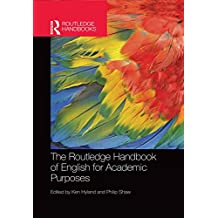 The Routledge Handbook of English for Academic Purposes (Routledge Handbooks in Applied Linguistics)