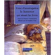 Point d'interrogation, le hamster qui aimait les livres