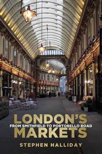 London's Markets: From Smithfield to Portobello Road