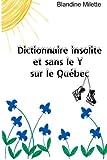 Dictionnaire insolite et sans le Y sur le Quebec