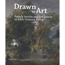 Artistes & amateurs français à Rome au XVIIIe siècle
