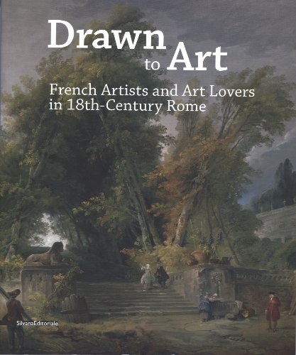 Drawn to Art - French Artists and Art Lovers in 18th Century Rome
