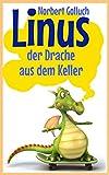 Linus der Kellerdrache von Norbert Golluch