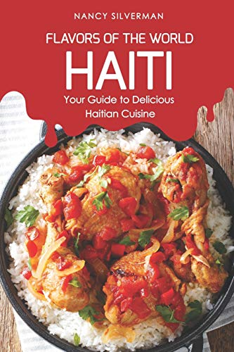 Flavors of the World - Haiti: Your Guide to Delicious Haitian Cuisine