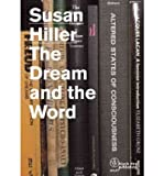Telecharger Livres Susan Hiller The Dream and the Word Edited by Duncan McCorquodale August 2012 (PDF,EPUB,MOBI) gratuits en Francaise