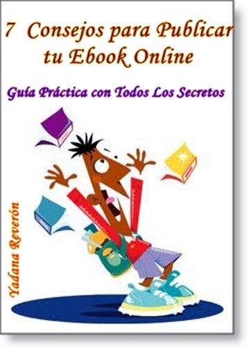 7 Consejos para Publicar tu Ebook Online por Yadana Reveron Chacon