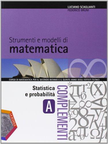 Strumenti e modelli di matematica. Tomo A: Statistica e probabilità. Per gli Ist. tecnici. Con espansione online