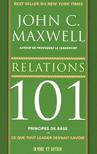 RELATIONS 101 PRINCIPES DE BASE