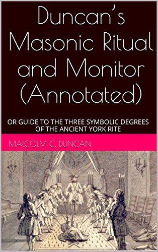 duncans-masonic-ritual-and-monitor-annotated-or-guide-to-the-three-symbolic-degrees-of-the-ancient-y