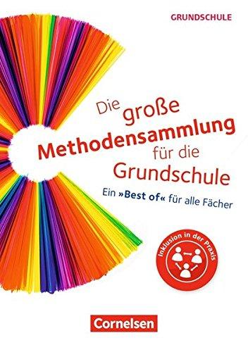 """Die große Methodensammlung für die Grundschule: Ein """"Best of"""" für alle Fächer. Buch"""