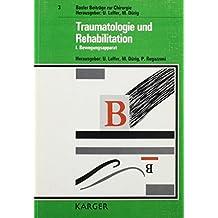 Traumatologie Und Rehabilitation: I. Bewegungsapparat (Basler Beitrage Zur Chirurgie)