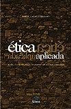 Ética Aplicada. Moralidade nas Relações Empresariais e de Consumo (Em Portuguese do Brasil)