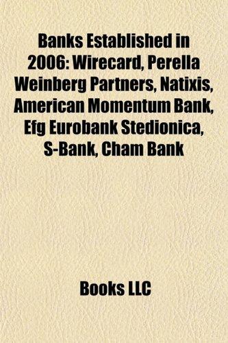 banks-established-in-2006-wirecard-perella-weinberg-partners-natixis-american-momentum-bank-efg-euro