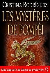 Les mystères de Pompéi: Une enquête de Kaeso le prétorien (Les enquêtes de Kaeso le prétorien t. 1)