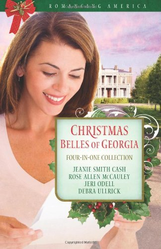 Christmas Belles of Georgia (Romancing America) by Jeanie Smith Cash (2011-09-01)