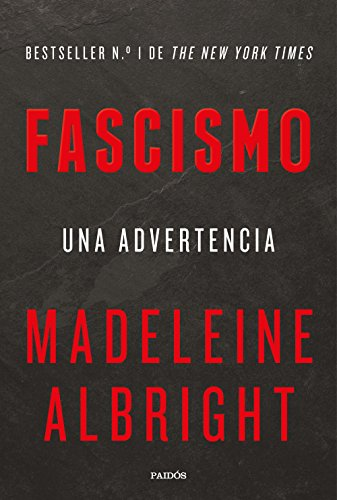 Fascismo: Una advertencia (Estado y Sociedad) por Madeleine Albright