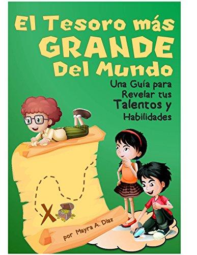 Children's Spanish Books ¡El Tesoro Más Grande del Mundo! (Cuentos Infantiles): Children's Spanish Books (Yo puedo, Tú puedes, Todos podemos nº 4)