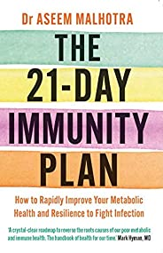 The 21-Day Immunity Plan: The Sunday Times bestseller - 'A perfect way to take the first step to transform