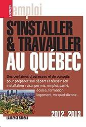 S'installer et travailler au Québec 2012-2013