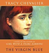 The Virgin Blue by Tracy Chevalier (2003-02-01)