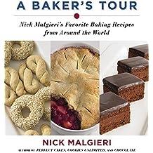 A Baker's Tour: Nick Malgieri's Favorite Baking Recipes from Around the World by Nick Malgieri (2005-10-04)