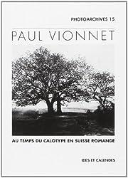 Paul Vionnet, pionnier de la photographie sur papier, 1845-1856