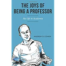 The Joys of Being a Professor: My Life in Academia