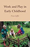 Work and Play in Early Childhood
