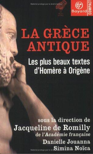La Grèce antique : Les Plus Beaux Textes d'Homère à Origène