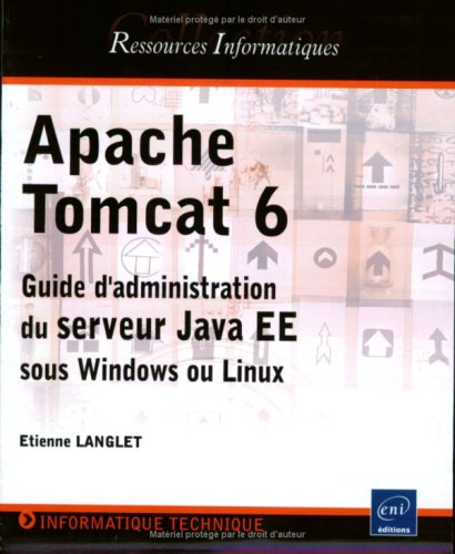 Apache Tomcat 6 - Guide d administration du serveur Java EE sous Windows et Linux