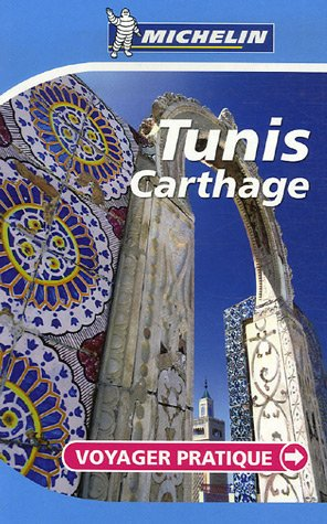 Tunis, Carthage: Voyager Pratique (PRATIQUES/PRAKT. MICHELIN)