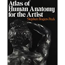 Atlas of Human Anatomy for the Artist by Stephen Rogers Peck (1951-12-23)