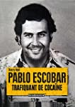 Pablo Escobar, trafiquant de coca�ne