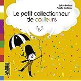 LE PETIT COLLECTIONNEUR DE COULEURS