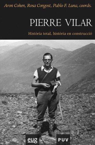 Pierre Vilar: Història total, història en construcció