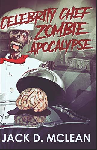 Celebrity Chef Zombie Apocalypse Sauce Chasseur