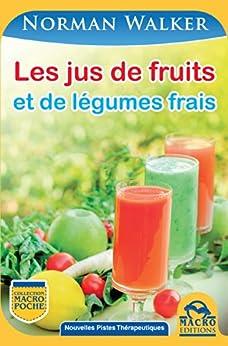 Les jus de fruits: et de légumes frais par [Walker, Norman]