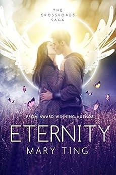 Eternity (Crossroads Saga Book 4) by [Ting, Mary]