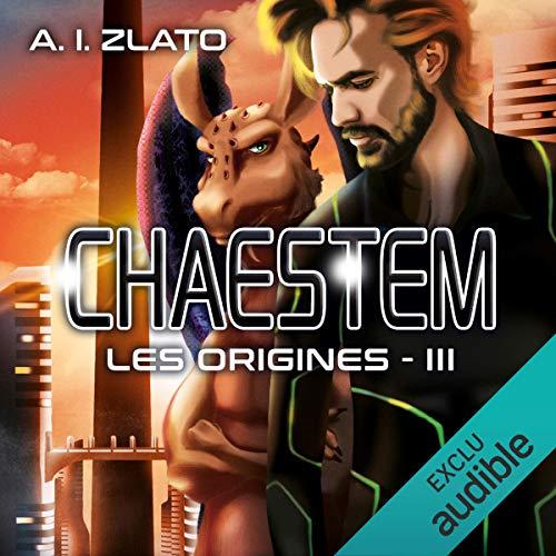 Chaestem : Les Origines 3 par A. I. Zlato