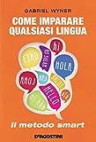 Come imparare qualsiasi lingua (De Agostini): Il metodo smart (Italian Edition)