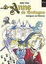 Anne de Bretagne : Intrigues au château