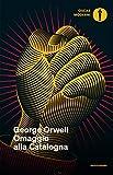 """Omaggio alla Catalogna è uno dei libri più appassionanti sulla guerra civile di Spagna. George Orwell, giunto a Barcellona nel dicembre 1936 """"con la vaga idea di scrivere articoli per qualche giornale"""", finì quasi immediatamente con l'arruolarsi nell..."""