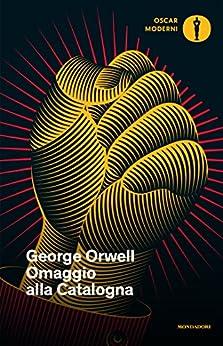 Omaggio alla Catalogna di [Orwell, George]