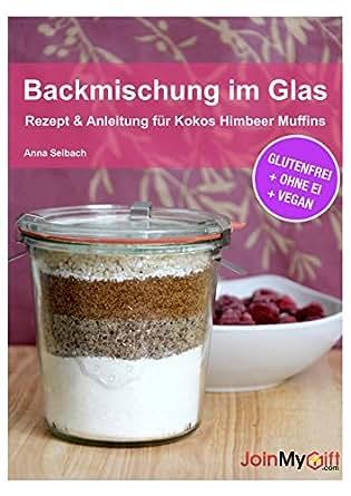 backmischung im glas rezept anleitung f r kokos himbeer muffins glutenfrei ohne ei vegan. Black Bedroom Furniture Sets. Home Design Ideas