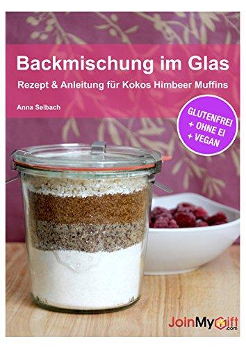 Backmischung Im Glas Rezept Anleitung Für Kokos Himbeer Muffins