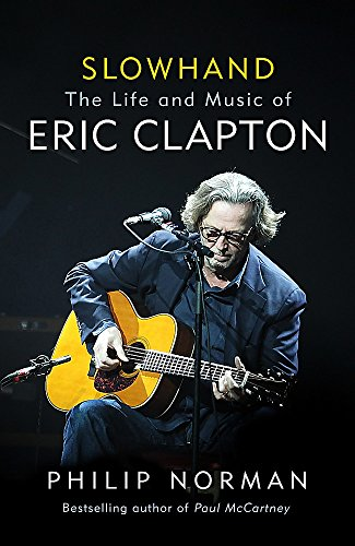 Slowhand: The Life and Music of Eric Clapton por Philip Norman