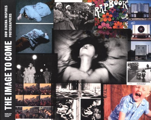 Portada del libro The Image to Come: How Cinema Inspires Photographers by Olivier Assayas (2007-05-21)