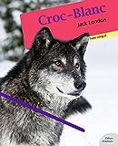 Croc-Blanc (Les grands classiques Culture commune) - Format Kindle - 9782363071033 - 0,99 €