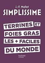 SIMPLISSIME - TERRINES ET FOIES GRAS LES + FACILES DU MONDE de Jean-François Mallet
