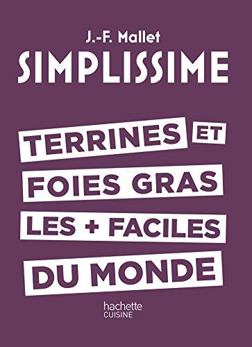 SIMPLISSIME - TERRINES ET FOIES GRAS LES + FACILES DU MONDE